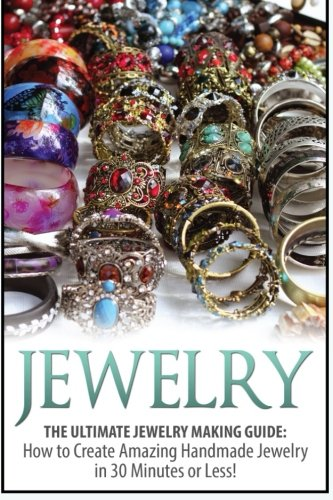 Jewelry: The Ultimate 2 in 1 Jewelry Making Box Set: Book 1: Jewelry + Book 2: Handmade Jewelry (Jewelry - Jewelry Making - Homemade Jewelry - How to Make Jewelry) (Haley Jewelry)