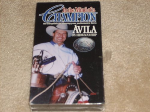 Reining Horse Shows (AVILA ON SHOWMANSHIP - In the Mind of a Champion, The blueprints for showing your performance horse. The premiere video, first of a series produced by Bob Avila. 1992. VHS.)