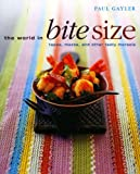The World in Bite Size: Tapas, Mezze And Other Tasty Morsels