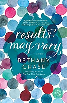 Results May Vary: A Novel by [Chase, Bethany]