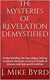 img - for The Mysteries of Revelation Demystified: Understanding the Apocalypse letting scripture interpret scripture in light of science and real-world realities book / textbook / text book