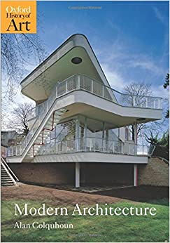 Modern Architecture Oxford History Of Art Alan Colquhoun