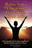 Raise Your Vibration, Transform Your Life, Dawn James, 0986537810