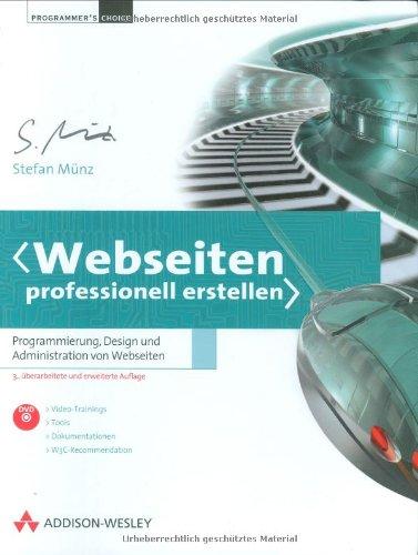 Webseiten professionell erstellen. Programmierung, Design und Administration von Webseiten, m. DVD-ROM