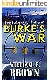 Burke's War: Bob Burke Suspense Thriller #1: an American Sniper Delta Force Mafia Murder Mystery (Bob Burke Action Adventure Novels)