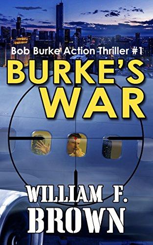 Book: Burke's War - Bob Burke Action Thriller 1 (Bob Burke Action Thrillers) by William F. Brown