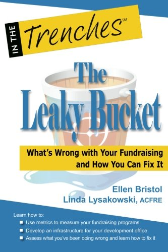 the-leaky-bucket-what-s-wrong-with-your-fundraising-and-how-you-can-fix-it-in-the-trenches