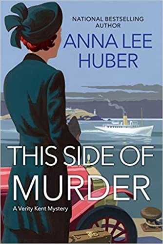 This Side of Murder (A Verity Kent Mystery): Anna Lee Huber