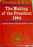 The Making of the President 1964, Theodore H. White, 1597401536