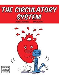 The Circulatory System (Building Blocks of Life Science 1/Hardcover)