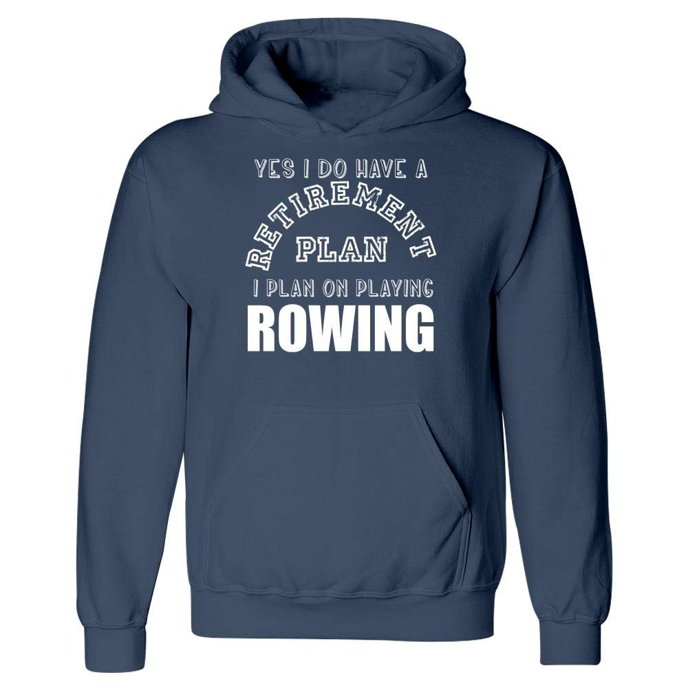 Hoodie MESS My Retirement Plan is Playing Rowing