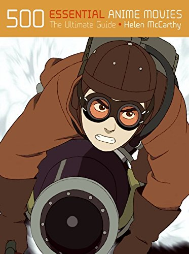 500 Essential Anime Movies: The Ultimate (500 Manga)
