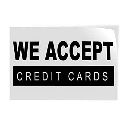 picture regarding We Accept Credit Cards Printable Sign referred to as : Decal Sticker A number of Measurements We Take Credit rating