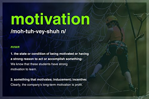 JSC518 Definition Of Motivation Dictionary Style Poster Rock Climbing | 18-Inches By 12-Inches | Motivational Inspirational Educational | Premium 100lb Gloss Poster Paper
