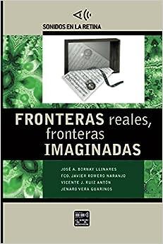 Fronteras Reales, Fronteras Imaginadas: Volume 2 por Vicente J. Ruiz Antón epub