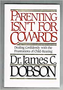 Parenting Isn T For Cowards Dealing Confidently With The border=