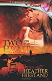 Two on the Hunt, Heather Hiestand, 1419966634