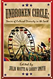 Unbroken Circle: Stories of Cultural Diversity in the South (Appalachian Writing Series)