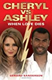 Cheryl vs Ashley: When Love Dies