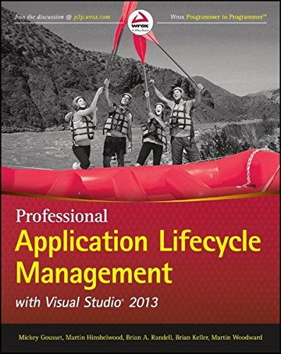 Professional Application Lifecycle Management with Visual Studio 2013 (Wrox Programmer to Programmer) by Wrox