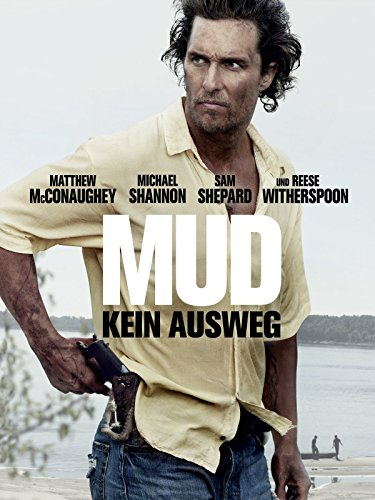 Mud - Kein Ausweg Film