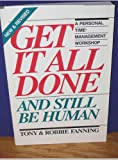 Get It All Done and Still Be Human, Tony Fanning and Robbie Fanning, 0932086217