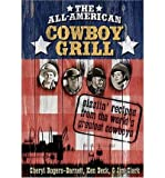 img - for The All-American Cowboy Grill: Sizzlin' Recipes from the World's Greatest Cowboys (Spiral bound) - Common book / textbook / text book