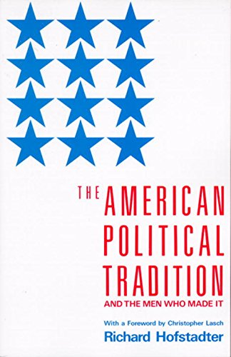 The american political tradition and the men who made it kindle the american political tradition and the men who made it by hofstadter richard fandeluxe Images