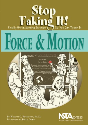 Force & Motion: Stop Faking It! Finally Understanding Science So You Can Teach It