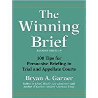 The Winning Brief: 100 Tips for Persuasive Briefing in Trial and Appellate Courts (English Edition)