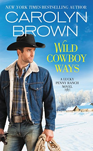Wild Cowboy Ways (Lucky Penny Ranch) (Brown Ranch)