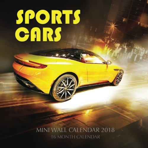 Sports Cars Mini Wall Calendar 2018: 16 Month Calendar Paperback – November 5, 2017 Paul Jenson 1979503818 TRANSPORTATION / General