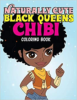 Naturally Cute Black Queens Chibi Coloring Book: African American ...