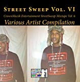 CrownMuzik Entertainment StreetSweep Mixtape Vol. 6