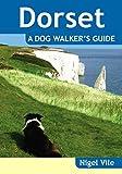 Dorset A Dog Walker's Guide (Dog Walks)
