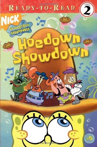 Hoedown Showdown (Spongebob Squarepants Ready-To-Read, Level: 2) pdf epub