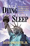 She's Dying in Our Sleep, David Robinette Jr., 1440189242