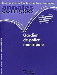 Gardien de police municipale - Catégorie C - Edition 2009-2010 par Olivier Bellégo