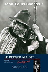 Le berger m'a dit - L'intégrale par Jean-Louis Boncoeur