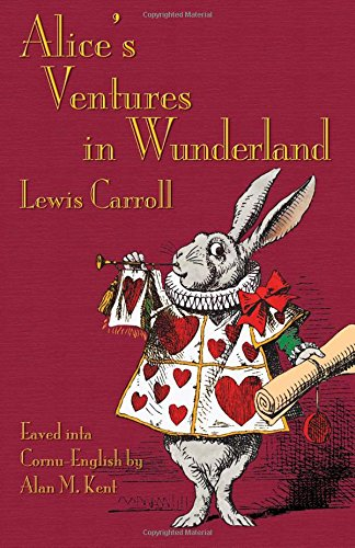 Alice's Ventures in Wunderland: Alice's Adventures in Wonderland in Cornu-English ebook