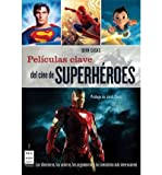img - for Peliculas Clave del Cine de Superheroes (Paperback)(Spanish) - Common book / textbook / text book