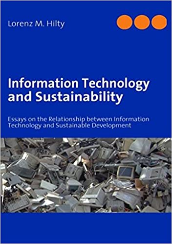 information technology and sustainability essays on the  information technology and sustainability essays on the relationship between information technology and sustainable development de lorenz m