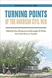 img - for Turning Points of the American Civil War (Engaging the Civil War) book / textbook / text book
