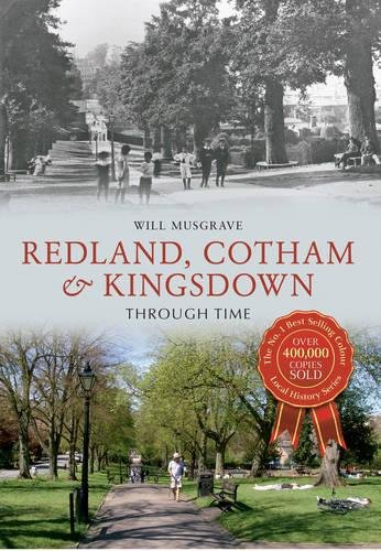 Redland, Cotham & Kingsdown Through Time