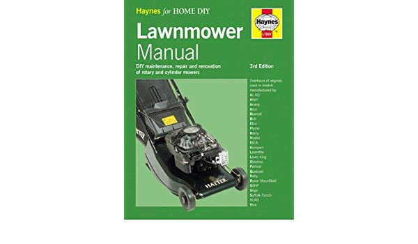 lawnmower manual haynes home garden george milne andrew shanks rh amazon com Craftsman Lawn Mower Manual Home Depot Lawn Mower Manual