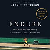 #2: Endure: Mind, Body, and the Curiously Elastic Limits of Human Performance