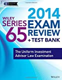 Wiley Series 65 Exam Review 2014 + Test Bank : The Uniform Investment Advisor Law Examination, Van Blarcom, Jeff and Securities Institute of America. Inc., Staff, 1118719662
