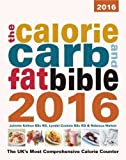 img - for The Calorie, Carb and Fat Bible 2016: The UK's Most Comprehensive Calorie Counter 2016 by Lyndel Costain (2015-12-07) book / textbook / text book