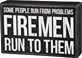 Primitives by Kathy 5.5 x 3 Wooden Box Sign - Some People Run From Problems Firemen Run to Them