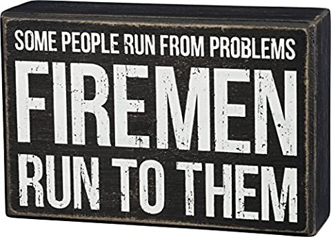 Primitives by Kathy 5.5 x 3 Wooden Box Sign - Some People Run From Problems Firemen Run to Them - Crib Evacuation Frame
